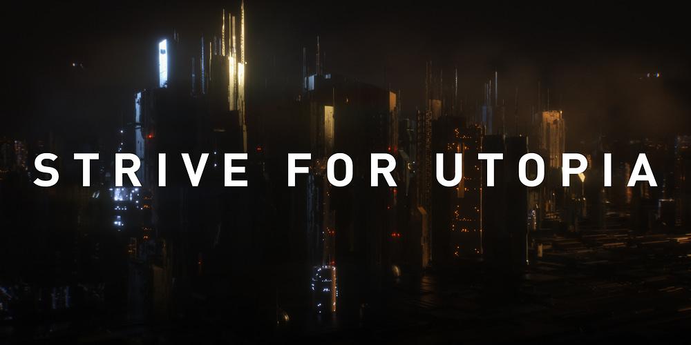 Strive for Utopia